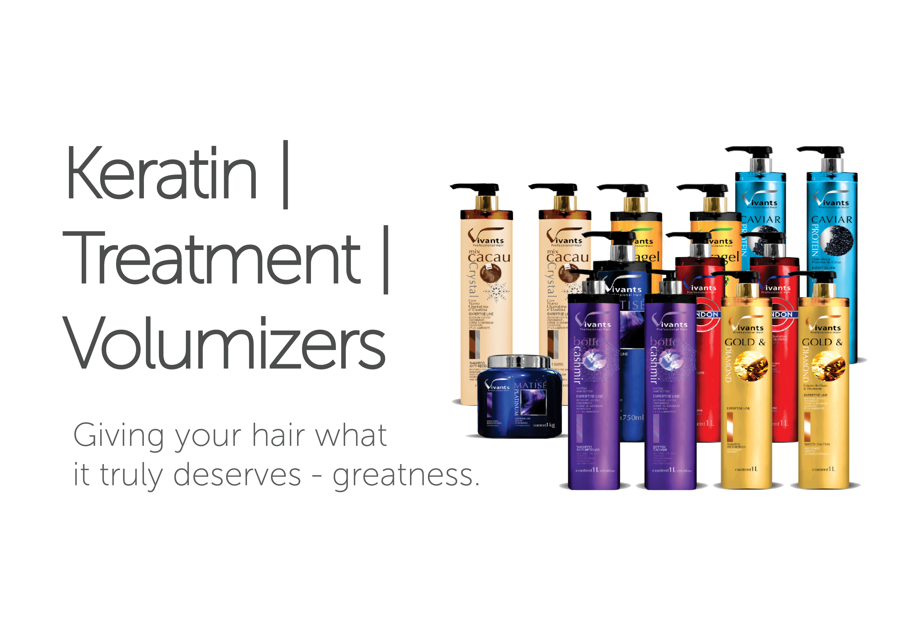 Keratin | Treatment | Volumizers - Giving your hair what it truly deserves - greatness.
